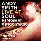 Andy Smith Live @ Soul Finger Sessions 12DEC14 Part II