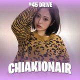 CHIAKI ON AIR #45 -DRIVE-
