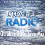 LuvleeRadio - October 2016 Live Mix **Music From 9/1/16 - 10/1/16**