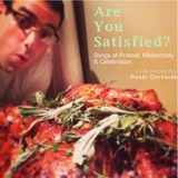 """Are You Satisfied?"" Songs of Protest, Melancholy & Celebration"