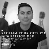 Reclaim Your City 211 | Patrick DSP