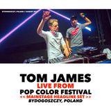 Tom James Live From Pop Color Festival, Poland [MAINSTAGE HEADLINER]