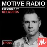Motive Radio Episode 004 - Presented by Ben Morris