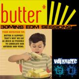 Butter 30min EDM Sessions