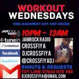 Dj CrossFiya : WorkOut Wednesday Jamrock Radio Show 14/05/2014