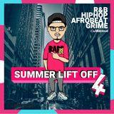 @DjStylusUK - SUMMER LIFT OFF MIXTAPE - VOL 4 (RnB / HipHop / Grime / Afrobeat)