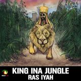 RAS IYAH - KING INA JUNGLE (2014 SHILOH ITES)