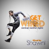 GET WIRED, By Shawni