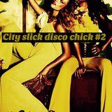 city Slick Disco Chick #2