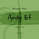 Andy Ef - Promo Mix (March 20)