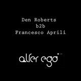 Den Roberts b2b Francesco Aprili @ AlterEgo Club Easter Party 27.03.2k16