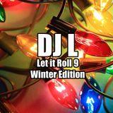 DJ L - Let it Roll 9 - Winter Edition