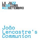LJS #13 | João Lencastre's Communion |
