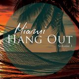 Alex Byrka pres. Miami Hang Out Vol.1