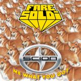 Fare Soldi - Scion me what you got