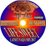 Life Sweet Latest Naija Mix Beat 005