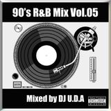 90's R&B Mix Vol.05 (Mixed by DJ U.D.A)