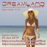 Dreamland Episode 139, 06 Jun 2019, New Trance