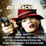 La Guilde du Mercredi 116 (S04E18) - R.U.S.T., Agent Carter, 11.22.63, Soldats Inconnus