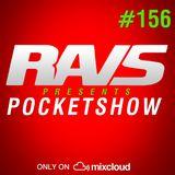 RAvS presents POCKETSHOW #156