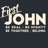 First John - Be Real