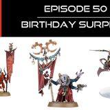 Ep 50 - Birthday Surprise