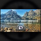 6-10-18 The Hidden Masterpiece - Pastor Wes Thornburgh
