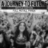 A Journey to Future Special - Battle (Full Metall Panda)