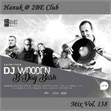 Hanuk @ 2BE Club - WOODEN B-Day Bash 14.09.2018 - Mix Vol. 138