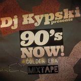 Dj Kypski - 90's NOW! Golden Era Mixtape 2012