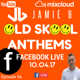Jamie B's Live Old Skool Anthems On Facebook Live 10.04.17