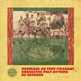 Hommage au Tout Puissant Orchestre Poly-Rythmo De Cotonou Vol.2