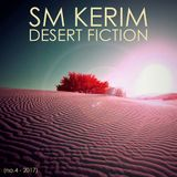 SM KERIM - Desert Fiction (no.4 - 2017)