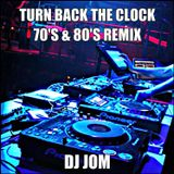 Turn Back the Clock - 70's & 80's Remix