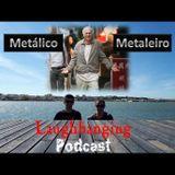 Laughbanging Podcast#101: Metálico vs Metaleiro