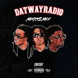#DatWayRadio - @MIGOS MIX