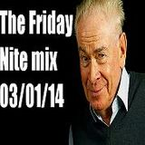 THE FRIDAY NITE MIX 030113