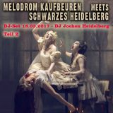 Melodrom Kaufbeuren meets Schwarzes Heidelberg - DJ Jochen - Teil 2 - 18.03.17