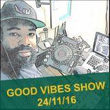 Good Vibes Show - No Host - 24-11-16