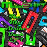 MindShift - The 90s Strike Back! - Episode 1