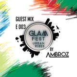 GLAM WEEK Episode 003 Guest mix By AMBROZ