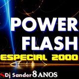 #160 POWER FLASH ESPECIAL ANO 2000 Dj Sander | Sanderson