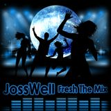 JossWell - Fresh The Mix Jan.2013