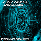 Dead Wood (Live Mix 027) Exclusive Techno Mix Feat Slam feat Mr V Johannes Heil Dubfire & Miss K