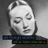 Les Feuilles Mortes - ute av tiden 2016 - del 4