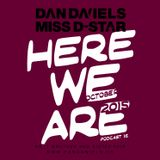 """HERE WE ARE"" Podcast016 (2015.10) - DAN DANIELS & MISS D-STAR"