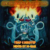 M-Van - My Birthday Bass mix (Trap & Dubstep)