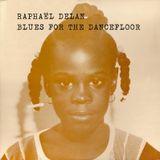 Raphaël Delan's Blues For The Dancefloor
