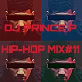 DJ PRINCE P HIP HOP MIX#11(Dirty)(Drop)