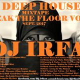 Deep House Mixtape - Brak The Floor Level 5 (Dj Irfan)
